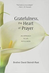 Gratefulness, The Heart of Prayer