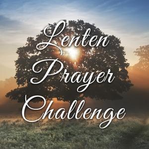 Lenten Prayer Challenge